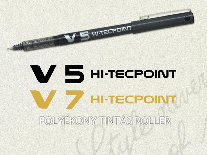 Pilot V5 Hi-Tecpoint & V7 Hi-Tecpoint Folyékony tintás tollak